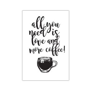 Αφίσα all you need is Coffee